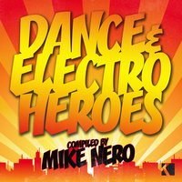 Dance & Electro Heroes Compiled by Mike Nero — сборник
