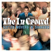 The in Crowd: Sixties Movers 'N' Shakers — сборник