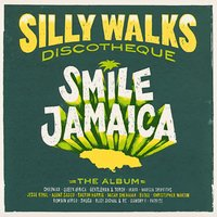 Silly Walks Discotheque - Smile Jamaica — Silly Walks Discotheque