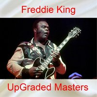 UpGraded Masters — Freddie King