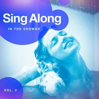 Sing Along in the Shower, Vol. 2 — Ultimate Dance Hits, Billboard Top 100 Hits, Ultimate Dance Hits, Billboard Top 100 Hits, Best Shower Music, Best Shower Music