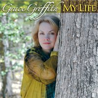 My Life — Grace Griffith