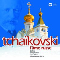 Tchaikovsky - L'âme russe — London Symphony Orchestra, Berliner Philharmoniker, New Philharmonia Orchestra, Münchner Rundfunkorchester, Пётр Ильич Чайковский