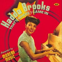 That's Where I Came In: The Modern Recordings 1946-47 — Hadda Brooks