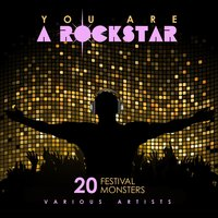 You Are A Rockstar (20 Festival Monsters) — сборник