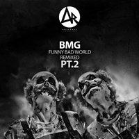 Funny Bad World Remixed, Pt.2 — BMG