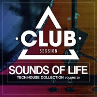 Sounds of Life - Tech:House Collection, Vol. 29 — сборник