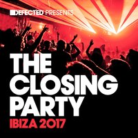 Defected Presents The Closing Party Ibiza 2017 — сборник