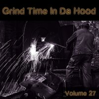 Grind Time in da Hood, Vol. 27 — сборник