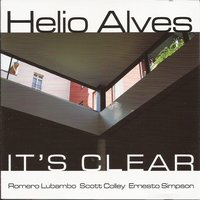 It's Clear — Romero Lubambo, Helio Alves, Scott Colley, Ernesto Simpson
