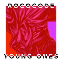 Young Ones — Rococode