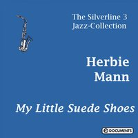 My Little Suede Shoes — Herbie Mann