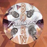 Born — Feelosophy