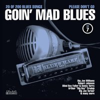 Goin' Mad Blues Vol. 7 — Sampler