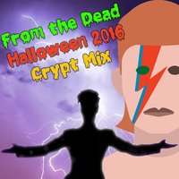 From the Dead: Halloween 2016 Crypt Mix — сборник