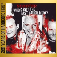 Who's Got the Last Laugh Now? — Scooter