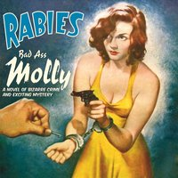 Bad Ass Molly — Rabies