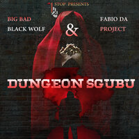 Dungeon Sgubu — FABIO DA PROJECT, Big Bad Black Wolf