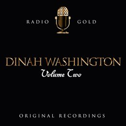 Radio Gold / Dinah Washington, Vol. 2 — Dinah Washington