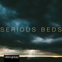 Serious Beds — Bruce Fingers, Billie Fingers, Austin Fray|Billie Fingers|Bruce Fingers