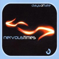Nervous Times — Days Of Fate