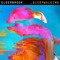 Sleepwalking — Elderbrook