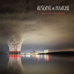Here Comes The Twilight — Reserve de Marche
