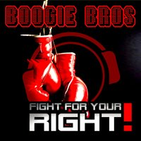 Fight for Your Right — Boogie Bros, Boogie Bros.