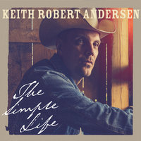 The Simple Life — Keith Robert Andersen