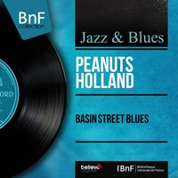 Basin Street Blues — Peanuts Holland, Maxim Saury and His New Orleans Sound
