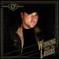 Winning With the Losers — Charlie Farley