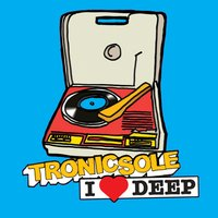 Tronicsole: I Heart Deep: Blue: Sampler — сборник