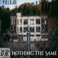 Nothing the Same — Polo Jeg