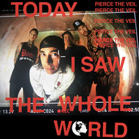 Today I Saw The Whole World EP — Pierce The Veil