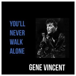 You'll Never Walk Alone — Gene Vincent