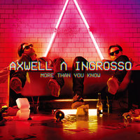 More Than You Know — Axwell /\ Ingrosso