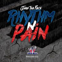 Rhythm n' Pain — Jake Tha Face
