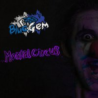 Mental Circus — BlueGem