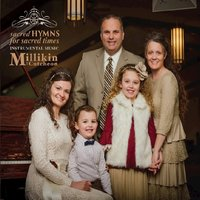 Sacred Hymns for Sacred Times — The Millikin Family, The Millikin Family feat. Rachel McCutcheon