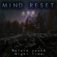 Nature Sound: Night Time — Mind Reset 432