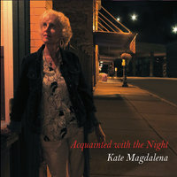 Acquainted with the Night — Kate Magdalena