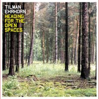 Heading for the Open Spaces — Tilman Ehrhorn