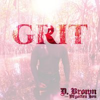 Grit — D. Brown the Begotten Son