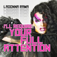 I'll Require Your Full Attention — Ladonna Rama