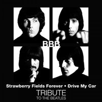 Drive My Car / Strawberry Fields Forever — BBB