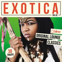 Exotica, Vol. 2 - More Original Lounge Classics — сборник
