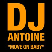 Move on Baby — DJ Antoine