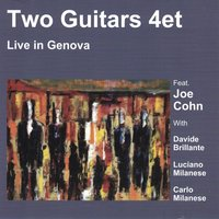 Two Guitars 4Et Live in Genova — Joe Cohn, Davide Brillante, Luciano Milanese, Carlo Milanese