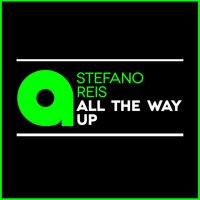 All the Way Up — Stefano Reis