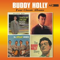 Four Classic Albums (That'll Be the Day / Buddy Holly / The Chirping Crickets / The Buddy Holly Story, Vol. 2) — Buddy Holly